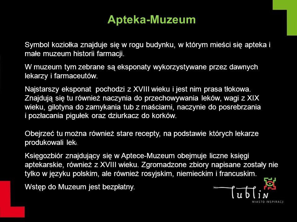 Apteka-Muzeum Symbol koziołka znajduje się w rogu budynku, w którym mieści się apteka i małe muzeum historii farmacji. W muzeum tym zebrane są ekspona