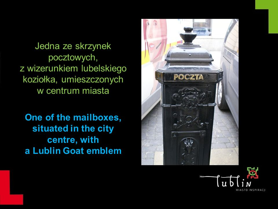 Jedna ze skrzynek pocztowych, z wizerunkiem lubelskiego koziołka, umieszczonych w centrum miasta One of the mailboxes, situated in the city centre, wi