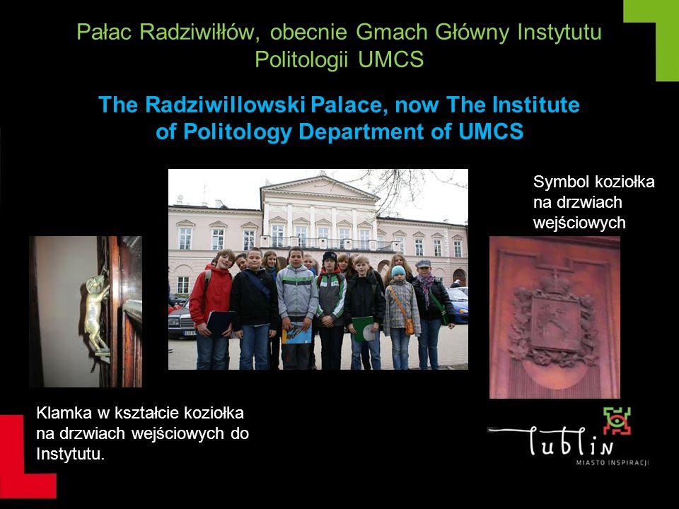 Pałac Radziwiłłów, obecnie Gmach Główny Instytutu Politologii UMCS The Radziwillowski Palace, now The Institute of Politology Department of UMCS Klamk