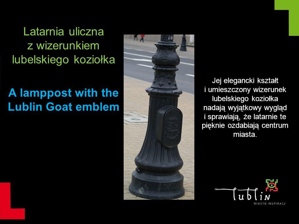Latarnia uliczna z wizerunkiem lubelskiego koziołka A lamppost with the Lublin Goat emblem Jej elegancki kształt i umieszczony wizerunek lubelskiego k