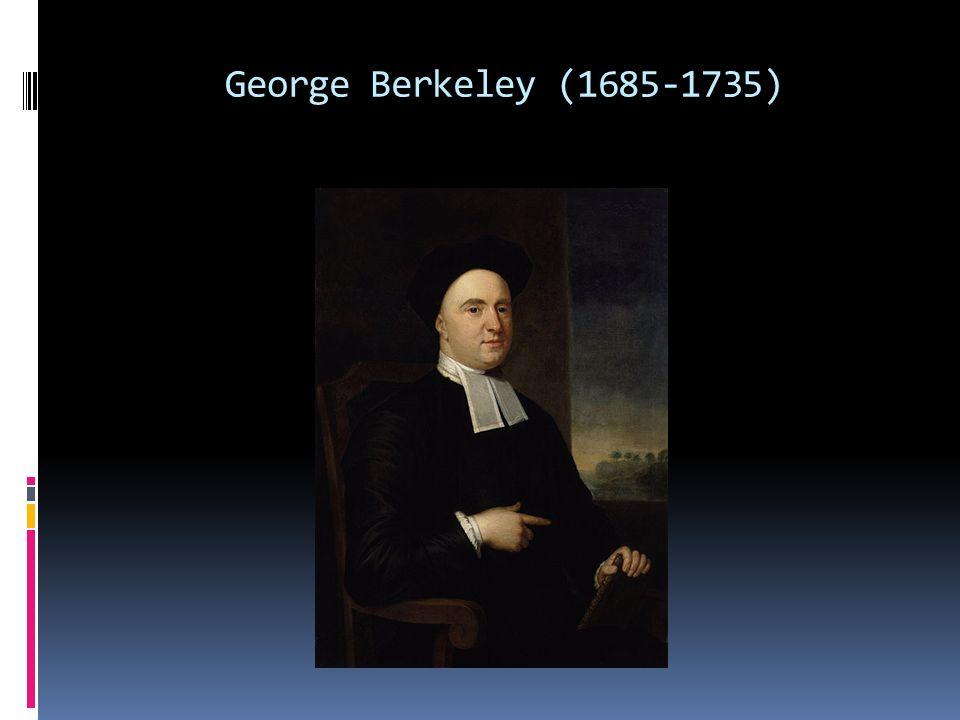 George Berkeley (1685-1735)