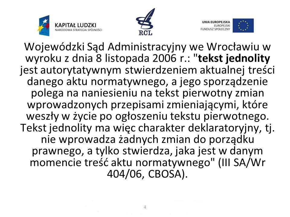 Użycie przez ustawodawcę trybu oznajmującego ogłasza oznacza obligatoryjność ogłoszenia tekstu jednolitego.