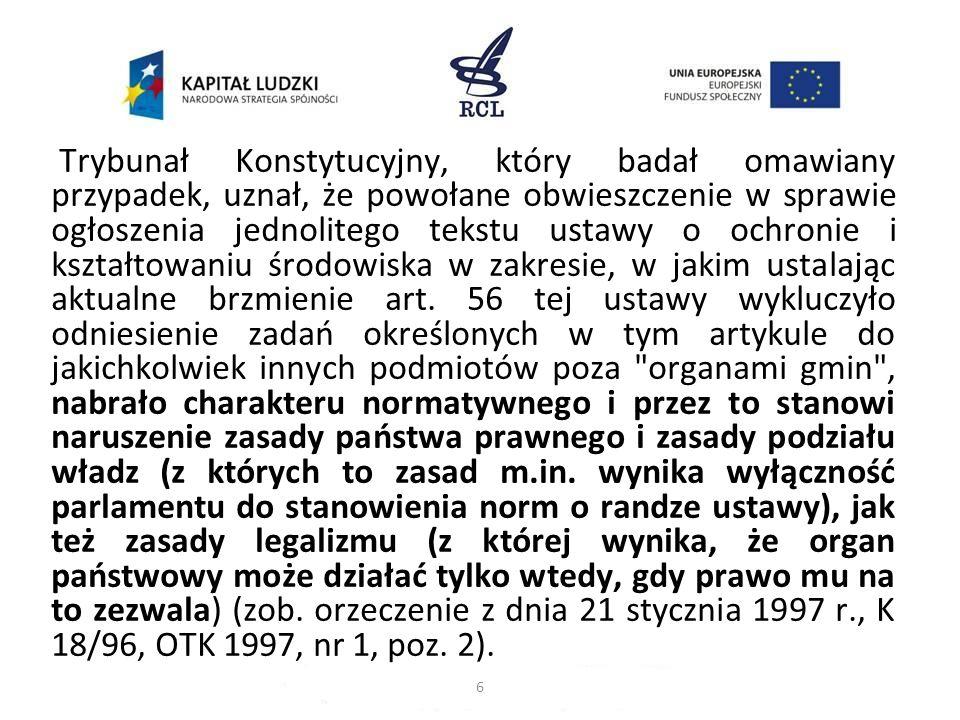 Trybunał Konstytucyjny, który badał omawiany przypadek, uznał, że powołane obwieszczenie w sprawie ogłoszenia jednolitego tekstu ustawy o ochronie i k