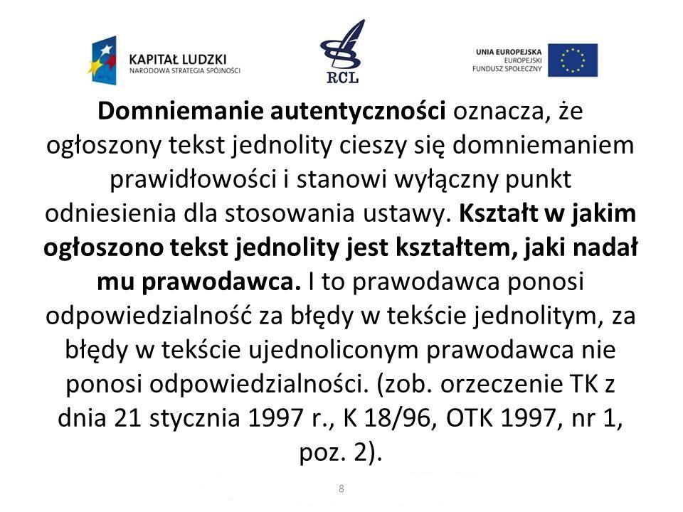 Wytyczne dla legislatorów Zgodnie z art.16 ust. 3 zdanie drugie ustawy z dnia 20 lipca 2000 r.