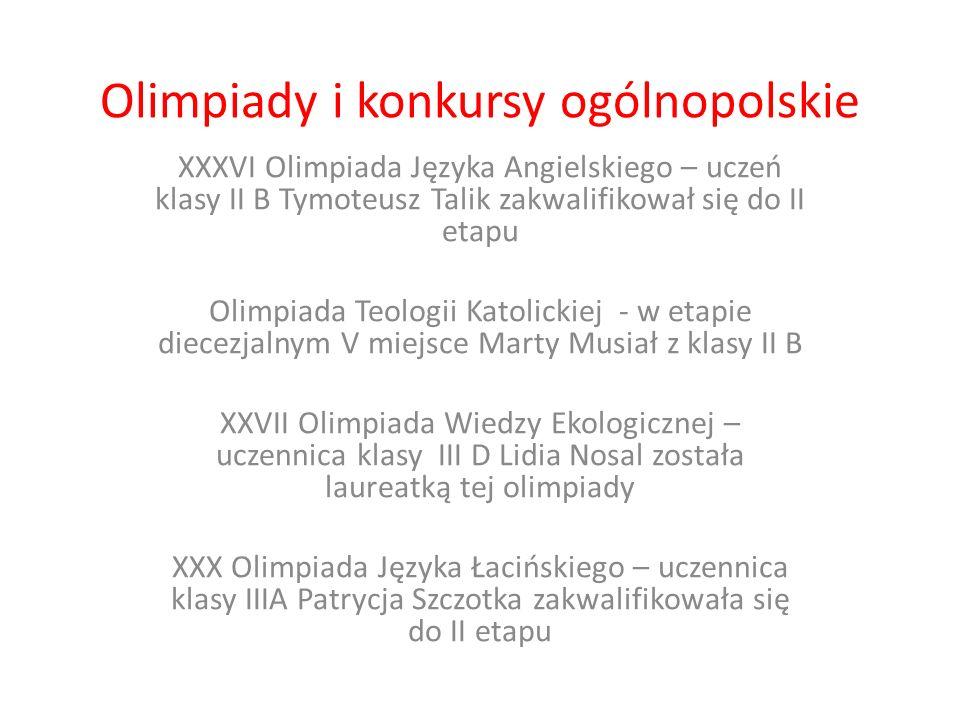 Olimpiady i konkursy ogólnopolskie XXXVI Olimpiada Języka Angielskiego – uczeń klasy II B Tymoteusz Talik zakwalifikował się do II etapu Olimpiada Teo