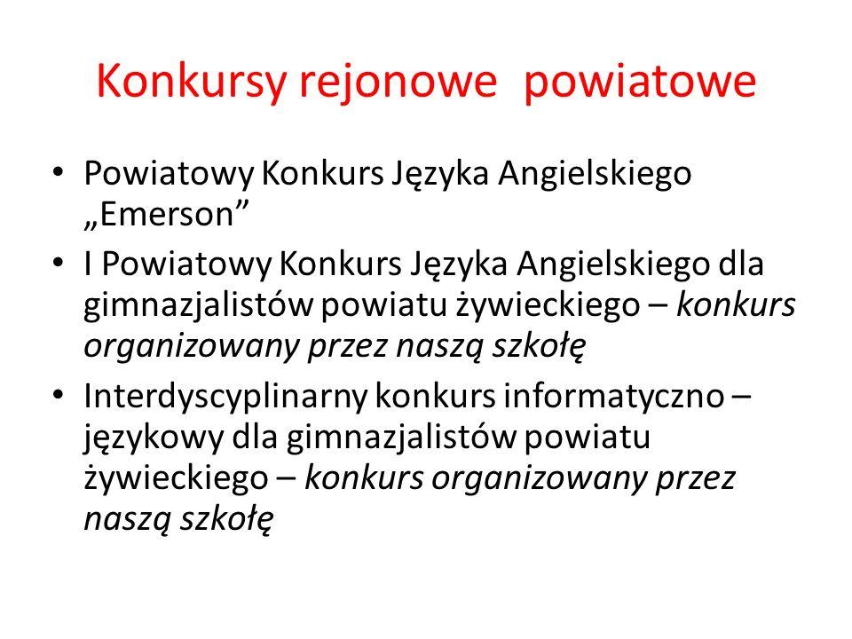 Konkursy rejonowe powiatowe Powiatowy Konkurs Języka Angielskiego Emerson I Powiatowy Konkurs Języka Angielskiego dla gimnazjalistów powiatu żywieckie