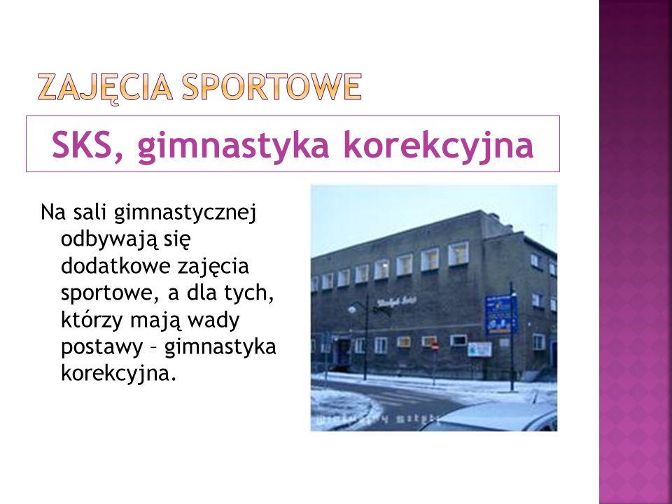 SKS, gimnastyka korekcyjna Na sali gimnastycznej odbywają się dodatkowe zajęcia sportowe, a dla tych, którzy mają wady postawy – gimnastyka korekcyjna