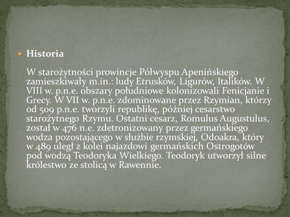 Historia W starożytności prowincje Półwyspu Apenińskiego zamieszkiwały m.in.: ludy Etrusków, Ligurów, Italików. W VIII w. p.n.e. obszary południowe ko