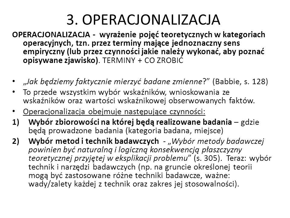 3. OPERACJONALIZACJA OPERACJONALIZACJA - wyrażenie pojęć teoretycznych w kategoriach operacyjnych, tzn. przez terminy mające jednoznaczny sens empiryc