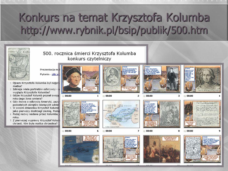 Konkurs na temat Krzysztofa Kolumba http://www.rybnik.pl/bsip/publik/500.htm