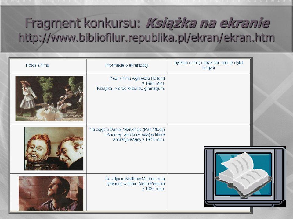 Fragment konkursu: Książka na ekranie http://www.bibliofilur.republika.pl/ekran/ekran.htm