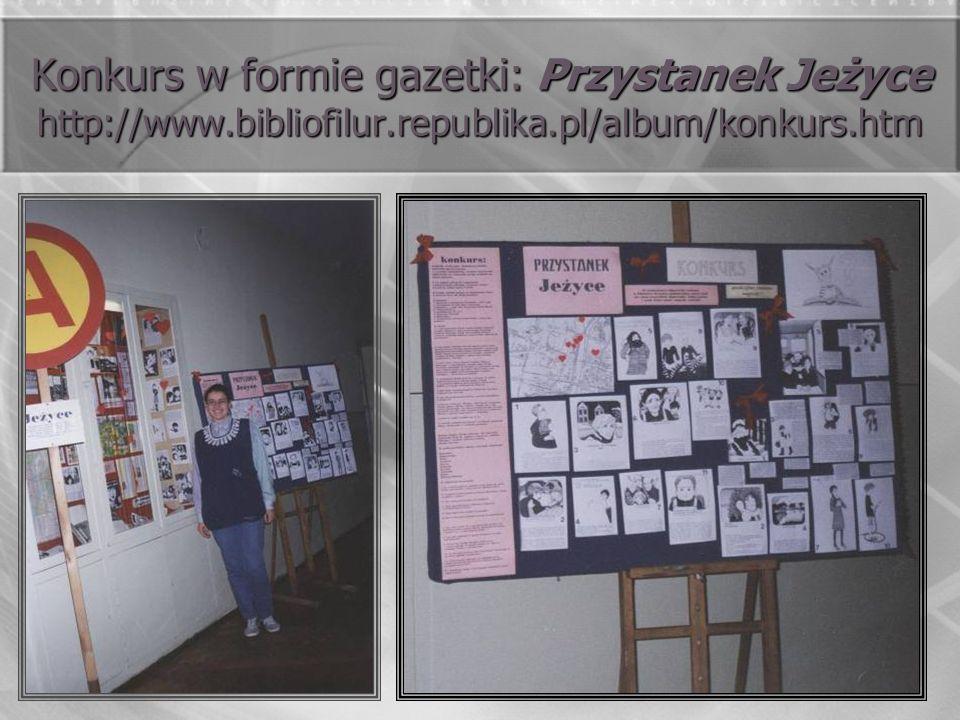 Konkurs w formie gazetki: Przystanek Jeżyce http://www.bibliofilur.republika.pl/album/konkurs.htm