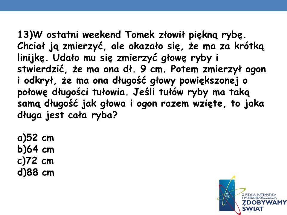 10) Słowo ukryte w kombinacji liter DKIYN to: a)samolot b)ptak c)samochód d)drzewo 11) Jeśli dwóch malarzy potrafi pomalować dwa pokoje w dwie godziny