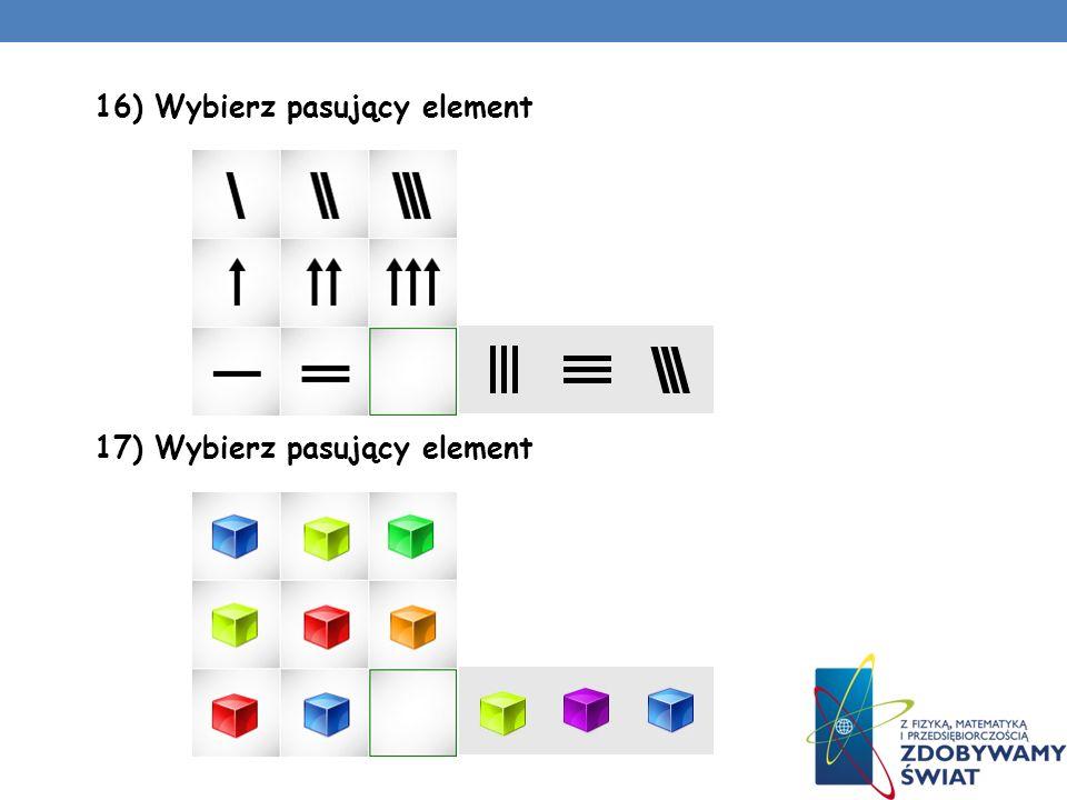 14) Wybierz pasujący element 15) Wybierz pasujący element