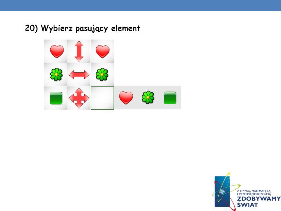 18) Wybierz pasujący element 19) Ile jest kwadratów