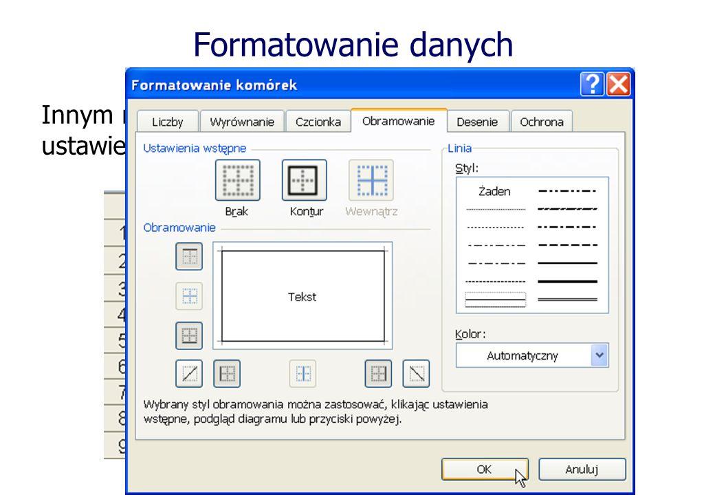 Formatowanie danych Innym rodzajem formatowania jest wypełnienie oraz ustawienie obramowania komórek.