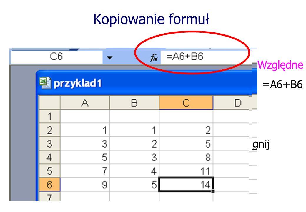 Kopiowanie formuł ciągnij Względne =A6+B6