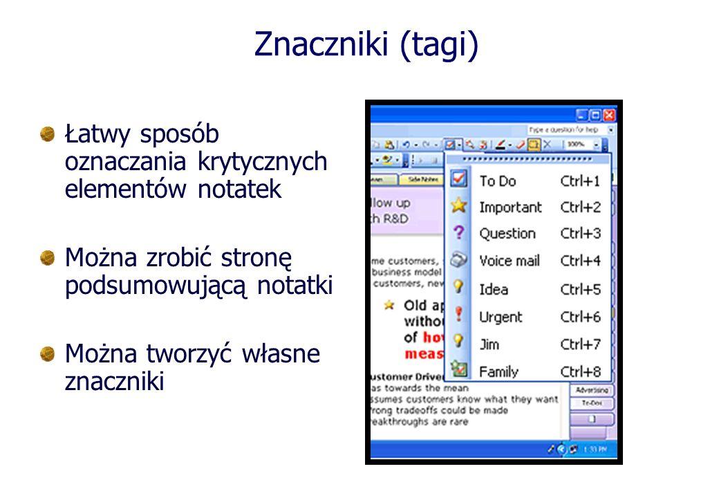 Znaczniki (tagi) Łatwy sposób oznaczania krytycznych elementów notatek Można zrobić stronę podsumowującą notatki Można tworzyć własne znaczniki