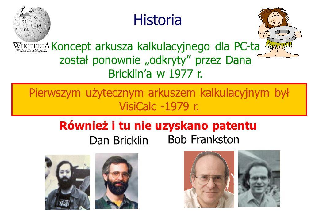 Historia Pierwszym użytecznym arkuszem kalkulacyjnym był VisiCalc -1979 r.
