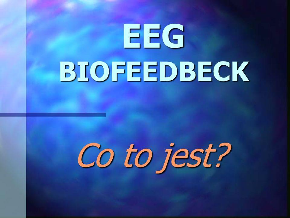 EEG BIOFEEDBECK Co to jest?