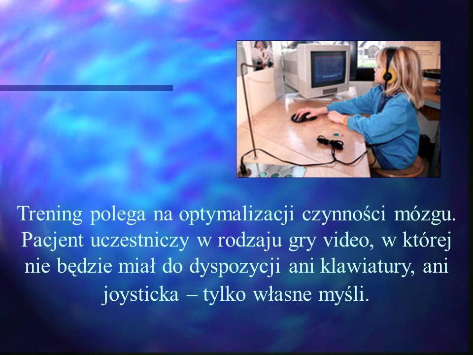 Trening polega na optymalizacji czynności mózgu. Pacjent uczestniczy w rodzaju gry video, w której nie będzie miał do dyspozycji ani klawiatury, ani j