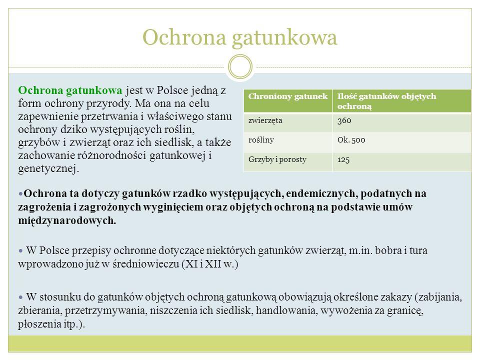 Ochrona gatunkowa jest w Polsce jedną z form ochrony przyrody. Ma ona na celu zapewnienie przetrwania i właściwego stanu ochrony dziko występujących r