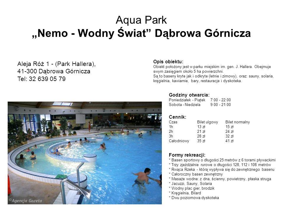 Aqua Park Park Wodny w Tarnowskich Górach ul.Obwodnica 8, 42-600 Tarnowskie Góry tel.