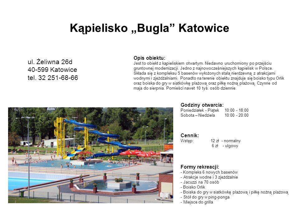 Kąpielisko Bugla Katowice ul.Żeliwna 26d 40-599 Katowice tel.