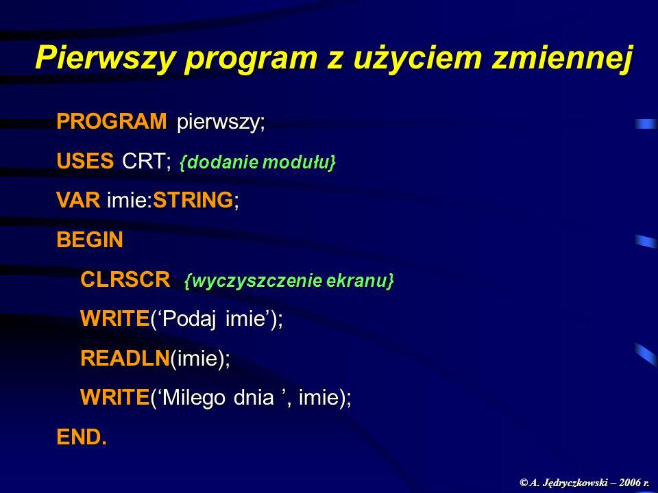 © A. Jędryczkowski – 2006 r. © A. Jędryczkowski – 2006 r.