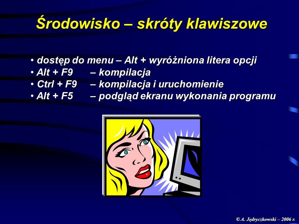 Środowisko – skróty klawiszowe dostęp do menu – Alt + wyróżniona litera opcji dostęp do menu – Alt + wyróżniona litera opcji Alt + F9 – kompilacja Alt + F9 – kompilacja Ctrl + F9 – kompilacja i uruchomienie Ctrl + F9 – kompilacja i uruchomienie Alt + F5 – podgląd ekranu wykonania programu Alt + F5 – podgląd ekranu wykonania programu