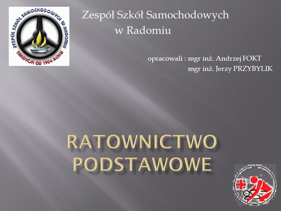 Zespół Szkół Samochodowych w Radomiu opracowali : mgr inż. Andrzej FOKT mgr inż. Jerzy PRZYBYLIK