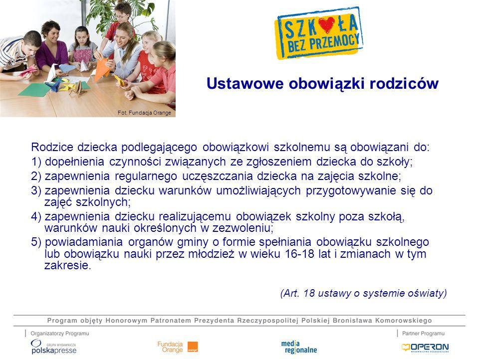 Fot. Fundacja Orange Rodzice dziecka podlegającego obowiązkowi szkolnemu są obowiązani do: 1) dopełnienia czynności związanych ze zgłoszeniem dziecka