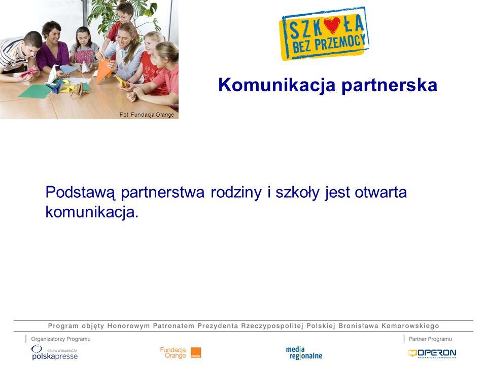 Fot. Fundacja Orange Podstawą partnerstwa rodziny i szkoły jest otwarta komunikacja. Komunikacja partnerska
