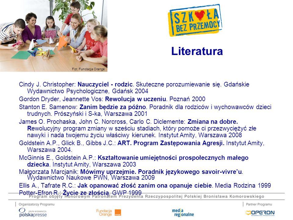 Fot. Fundacja Orange Cindy J. Christopher: Nauczyciel - rodzic. Skuteczne porozumiewanie się. Gdańskie Wydawnictwo Psychologiczne, Gdańsk 2004 Gordon