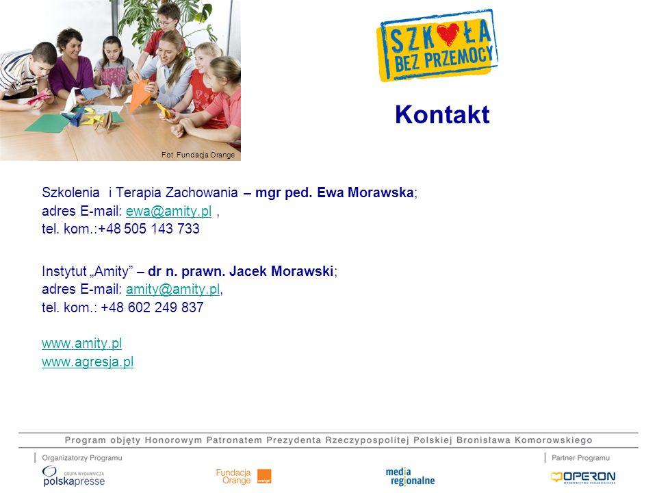 Fot. Fundacja Orange Szkolenia i Terapia Zachowania – mgr ped. Ewa Morawska; adres E-mail: ewa@amity.pl,ewa@amity.pl tel. kom.:+48 505 143 733 Instytu