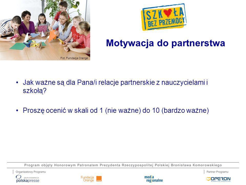Fot. Fundacja Orange Jak ważne są dla Pana/i relacje partnerskie z nauczycielami i szkołą? Proszę ocenić w skali od 1 (nie ważne) do 10 (bardzo ważne)