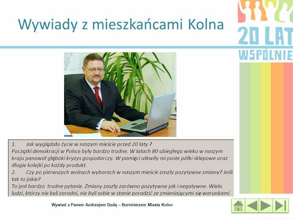 Wywiady z mieszkańcami Kolna Wywiad z Panem Andrzejem Dudą – Burmistrzem Miasta Kolno