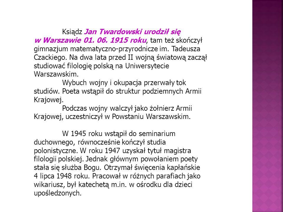 Ksiądz Jan Twardowski urodził się w Warszawie 01.06.