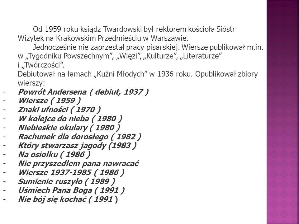 Od 1959 roku ksiądz Twardowski był rektorem kościoła Sióstr Wizytek na Krakowskim Przedmieściu w Warszawie.