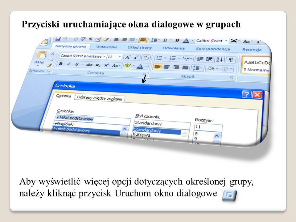 Przyciski uruchamiające okna dialogowe w grupach Aby wyświetlić więcej opcji dotyczących określonej grupy, należy kliknąć przycisk Uruchom okno dialog