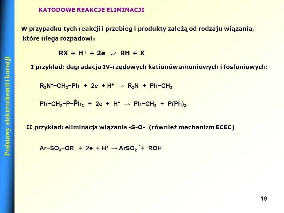 18 ANODOWE REAKCJE ELIMINACJI Ten typ reakcji dotyczy przede wszystkim eliminacji cząsteczek CO 2 ze związków organicznych zgodnie ze schematem: RCO 2