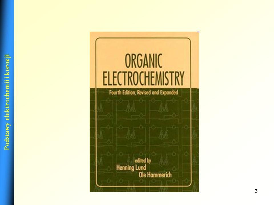 2 PODSTAWOWE TYPY REAKCJI ELEKTROCHEMICZNYCH ZWIĄZKÓW ORGANICZNYCH PODSTAWOWE MECHANIZMY REAKCJI ELEKTROCHEMICZNYCH APARATURA DO PROWADZENIA ELEKTROLI