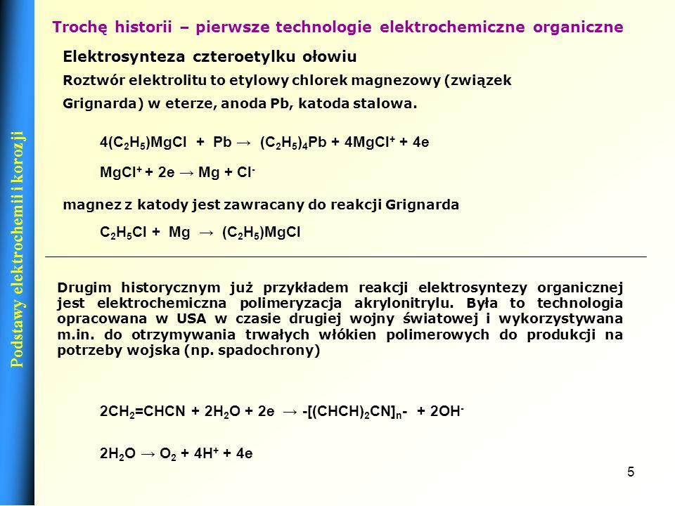 25 REAKCJE ELEKTRODOWE Z ELEKTROREGENACJĄ JEDNEGO Z SUBSTRATÓW Są to specyficzne procesy, w których na elektrodzie jest generowana odpowiednia postać zredukowana lub utleniona, która następnie odpowiednio redukuje lub utlenia substancje znajdujące się w roztworze: Podstawy elektrochemii i korozji