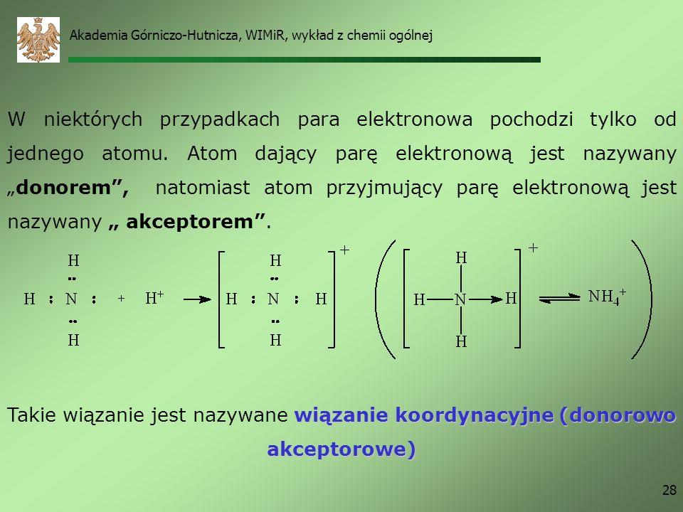 Akademia Górniczo-Hutnicza, WIMiR, wykład z chemii ogólnej 27 Jeśli różnica elektroujemności jest miedzy 0.4 a 1.7? Wtedy jeden z atomów o większej el