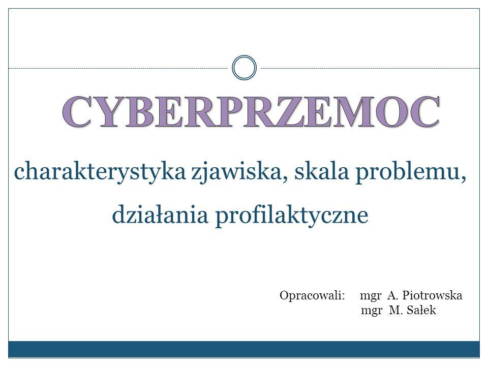 Opracowali: mgr A. Piotrowska mgr M. Sałek