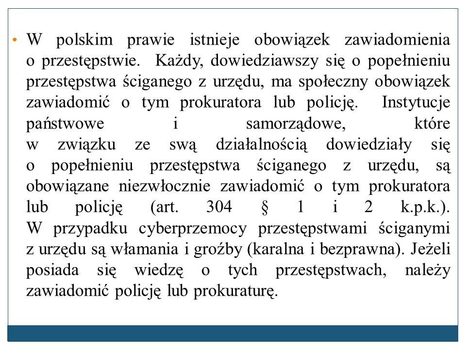 W polskim prawie istnieje obowiązek zawiadomienia o przestępstwie. Każdy, dowiedziawszy się o popełnieniu przestępstwa ściganego z urzędu, ma społeczn