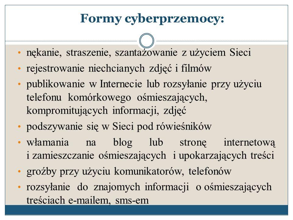 Do działań określanych mianem cyberprzemocy wykorzystywane są: poczta elektroniczna czaty, komunikatory strony internetowe blogi serwisy społecznościowe grupy dyskusyjne telefony komórkowe serwisy SMS i MMS