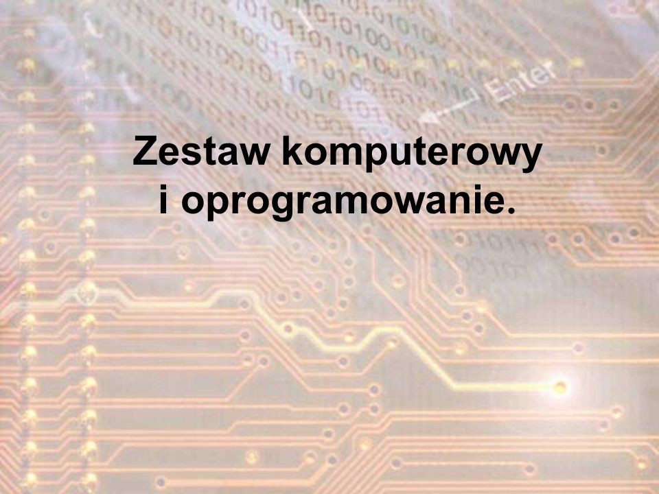 Zestaw komputerowy i oprogramowanie.