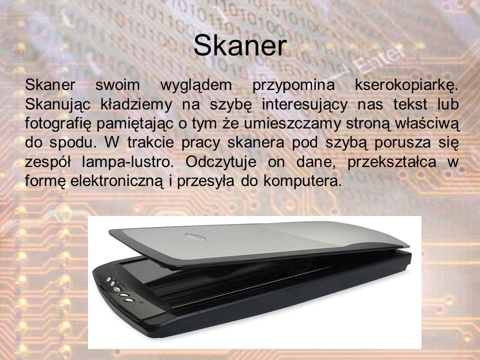 Skaner Skaner swoim wyglądem przypomina kserokopiarkę. Skanując kładziemy na szybę interesujący nas tekst lub fotografię pamiętając o tym że umieszcza