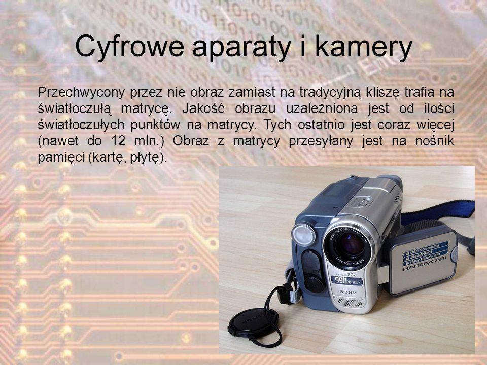 Cyfrowe aparaty i kamery Przechwycony przez nie obraz zamiast na tradycyjną kliszę trafia na światłoczułą matrycę. Jakość obrazu uzależniona jest od i